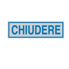 Targhetta adesiva - CHIUDERE - 165x50 mm - Cartelli Segnalatori