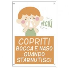 Cartello alluminio - 20x30 cm - ''COPRITI BOCCA E NASO QUANDO STARNUTISCI'' - per bambini - Cartelli Segnalatori